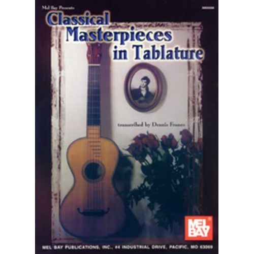 MEL BAY FRANCO DENNIS - CLASSICAL MASTERPIECES IN TABLATURE - GUITAR