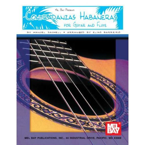 MEL BAY SAUMELL MANUEL - CONTRADANZAS HABANERAS FOR GUITAR AND FLUTE - GUITAR AND FLUTE