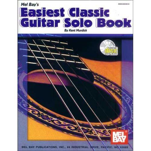 MEL BAY MURDICK KENT - EASIEST CLASSIC GUITAR SOLO BOOK + CD - GUITAR