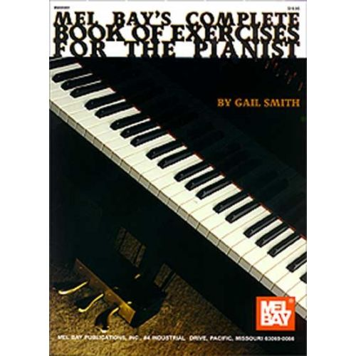 MEL BAY SMITH GAIL - COMPLETE BOOK OF EXERCISES FOR THE PIANIST - PIANO