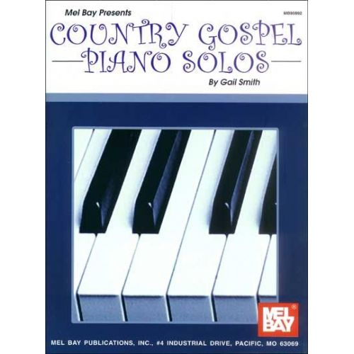 MEL BAY SMITH GAIL - COUNTRY GOSPEL PIANO SOLOS - PIANO