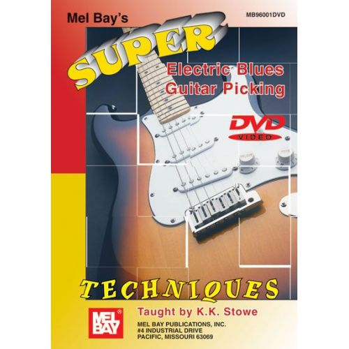 MEL BAY STOWE K.K. - SUPER ELECTRIC BLUES GUITAR PICKING TECHNIQUES - GUITAR