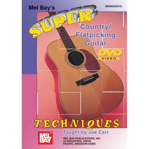 MEL BAY CARR JOE - SUPER COUNTRY/FLATPICKING GUITAR TECHNIQUES - GUITAR
