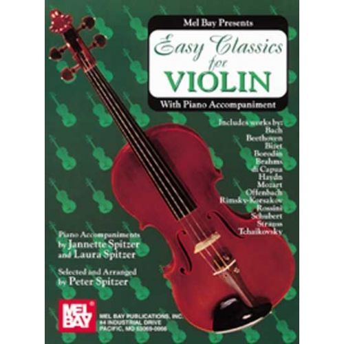 MEL BAY SPITZER PETER - EASY CLASSICS FOR VIOLIN - WITH PIANO ACCOMPANIMENT - VIOLIN