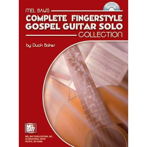 MEL BAY BAKER DUCK - COMPLETE FINGERSTYLE GOSPEL GUITAR SOLO COLLECTION + CD - GUITAR