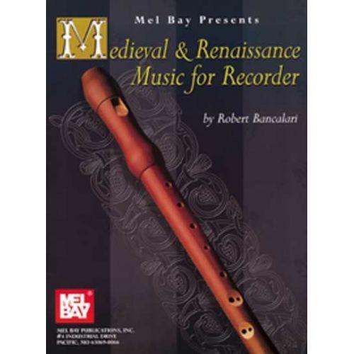 MEL BAY BANCALARI ROBERT - MEDIEVAL AND RENAISSANCE MUSIC - RECORDER