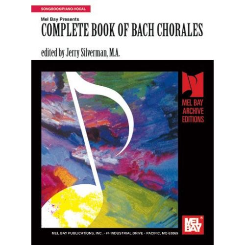 MEL BAY SILVERMAN JERRY - COMPLETE BOOK OF BACH CHORALES - PIANO/VOCAL