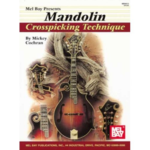 MEL BAY COCHRAN MICKEY - MANDOLIN CROSSPICKING TECHNIQUE - MANDOLIN