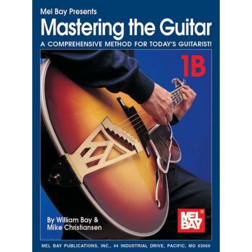 MEL BAY BAY WILLIAM - MASTERING THE GUITAR BOOK 1B (SPIRAL) + CD - GUITAR