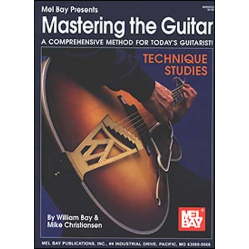 MEL BAY BAY WILLIAM - MASTERING THE GUITAR - TECHNIQUE STUDIES - GUITAR