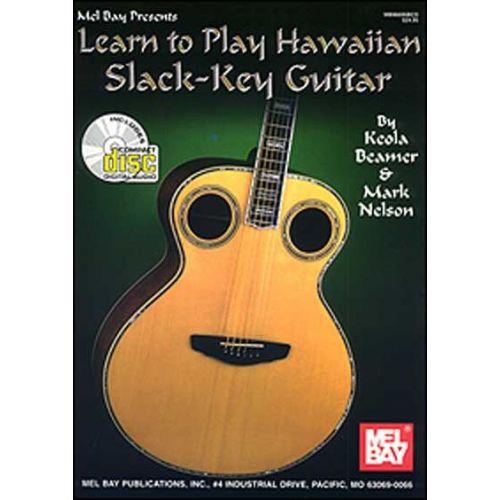 MEL BAY KAILANA NELSON MARK - LEARN TO PLAY HAWAIIAN SLACK KEY GUITAR + CD - GUITAR