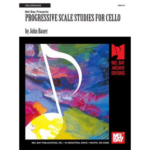 MEL BAY BAUER JOHN - PROGRESSIVE SCALE STUDIES FOR CELLO - CELLO