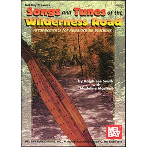 MEL BAY LEE SMITH RALPH - SONGS AND TUNES OF THE WILDERNESS ROAD - DULCIMER