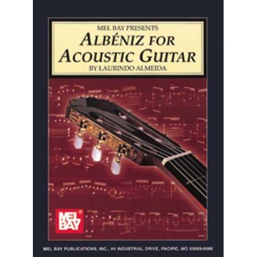 MEL BAY ALMEIDA LAURINDO - ALBENIZ FOR ACOUSTIC GUITAR - GUITAR
