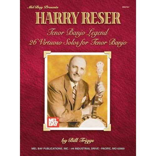 MEL BAY RESER HARRY - HARRY RESER TENOR BANJO LEGEND - BANJO