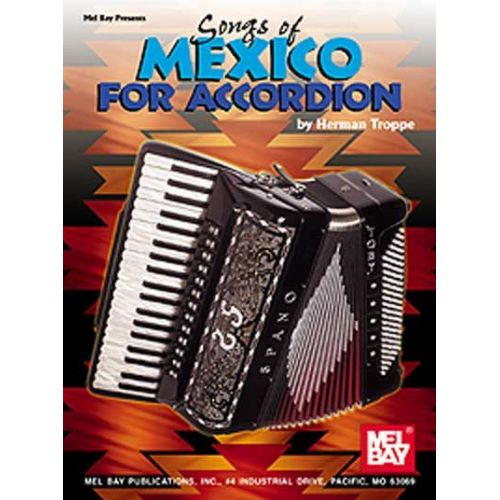 MEL BAY TROPPE HERMAN - SONGS OF MEXICO FOR ACCORDION - ACCORDION