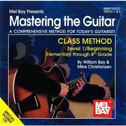MEL BAY BAY WILLIAM - MASTERING THE GUITAR CLASS METHOD LEVEL 1 - GUITAR