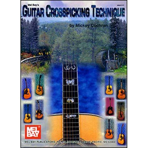 MEL BAY COCHRAN MICKEY - GUITAR CROSSPICKING TECHNIQUE - GUITAR