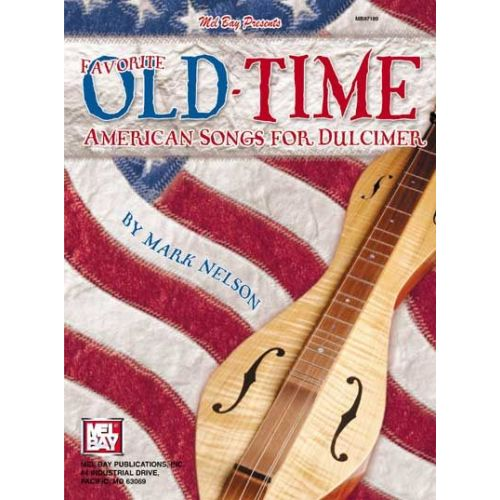 MEL BAY KAILANA NELSON MARK - FAVORITE OLD-TIME AMERICAN SONGS FOR DULCIMER - DULCIMER