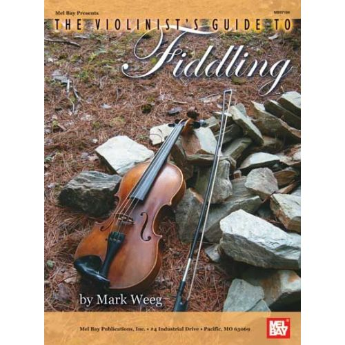 MEL BAY WEEG MARK - THE VIOLINIST'S GUIDE TO FIDDLING - FIDDLE AND VIOLIN