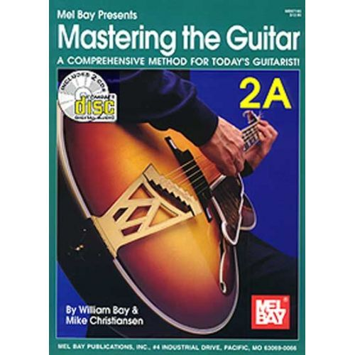 MEL BAY BAY WILLIAM - MASTERING THE GUITAR BOOK 2A + CD - GUITAR