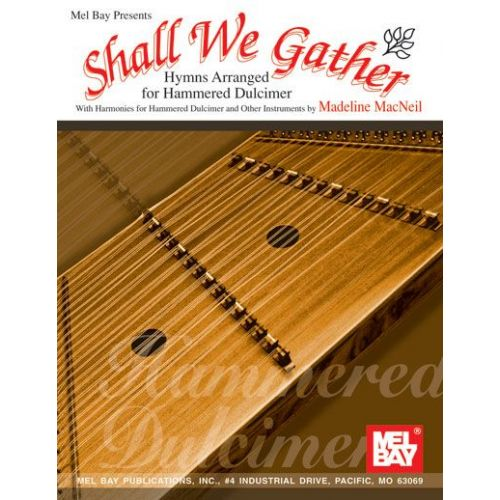 MEL BAY MACNEIL MADELINE - SHALL WE GATHER - DULCIMER