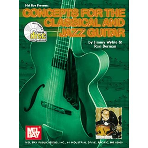 MEL BAY WYBLE JIMMY - CONCEPTS FOR THE CLASSICAL AND JAZZ GUITAR + CD - GUITAR