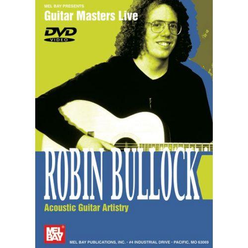 MEL BAY BULLOCK ROBIN - ROBIN BULLOCK - ACOUSTIC GUITAR ARTISTRY - GUITAR