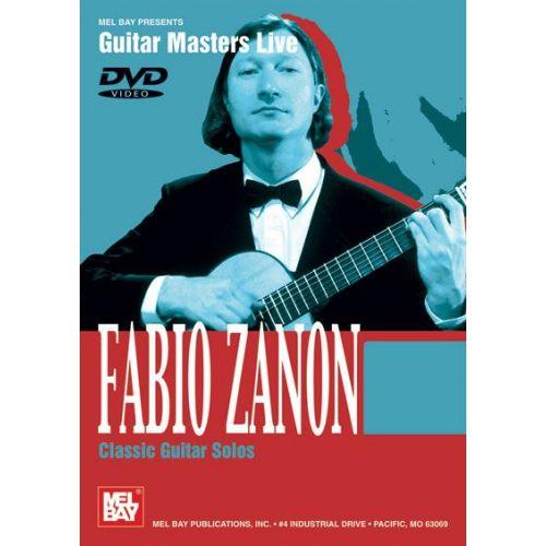 MEL BAY DVD GUITAR MASTERS LIVE ZANON FABIO CLASSIC GUITAR SOLOS