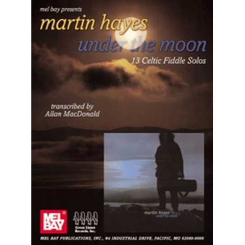 MEL BAY HAYES MARTIN - MARTIN HAYES - UNDER THE MOON - FIDDLE