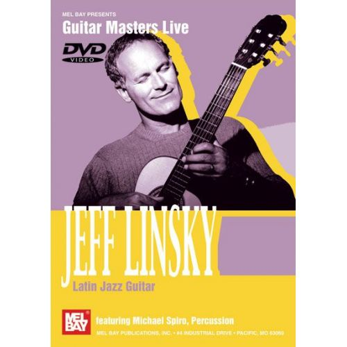 MEL BAY LINSKY JEFF - LATIN JAZZ GUITAR - GUITAR