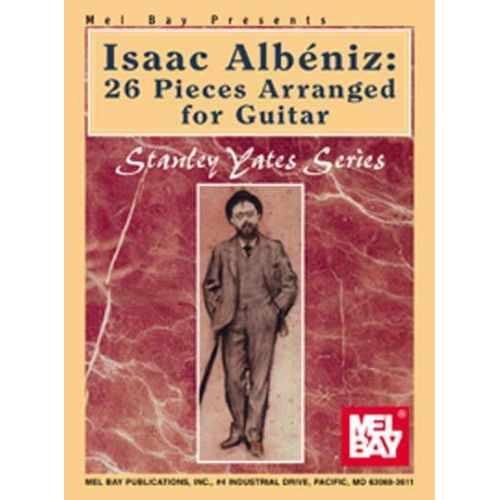 MEL BAY YATES STANLEY - ISAAC ALBENIZ: 26 PIECES ARRANGED FOR GUITAR - GUITAR