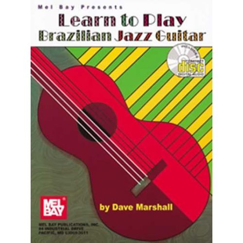 MEL BAY MARSHALL DAVE - LEARN TO PLAY BRAZILIAN JAZZ GUITAR + CD - GUITAR