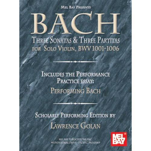 MEL BAY GOLAN LAWRENCE - BACH: THREE SONATAS AND THREE PARTITAS FOR SOLO VIOLIN - VIOLIN