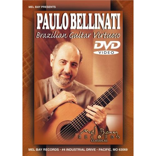 MEL BAY BELLINATI PAULO - BRAZILIAN GUITAR VIRTUOSO - GUITAR
