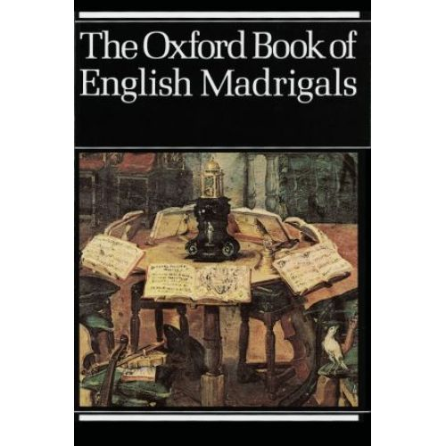 OXFORD UNIVERSITY PRESS THE OXFORD BOOK OF ENGLISH MADRIGALS
