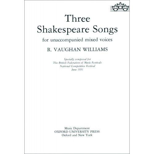 OXFORD UNIVERSITY PRESS VAUGHAN WILLIAMS RALPH - THREE SHAKESPEARE SONGS - SSATB