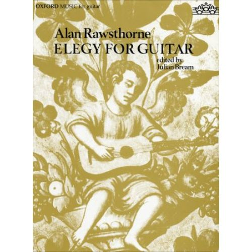 OXFORD UNIVERSITY PRESS RAWSTHORNE A. - ELEGY - GUITARE