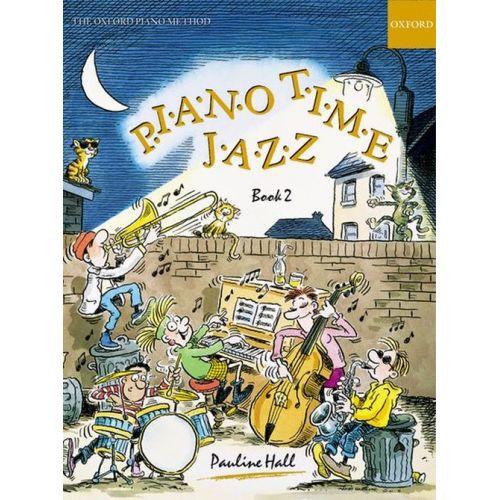 OXFORD UNIVERSITY PRESS PAULINE HALL - PIANO TIME JAZZ BOOK 2