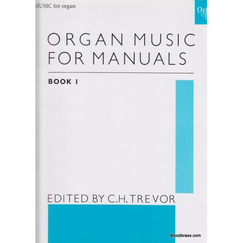 OXFORD UNIVERSITY PRESS TREVOR C.H. - ORGAN MUSIC FOR MANUALS BOOK 1