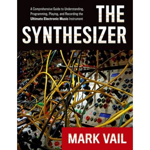OXFORD UNIVERSITY PRESS VAIL MARK - THE SYNTHESIZER - A COMPREHENSIVE GUIDE