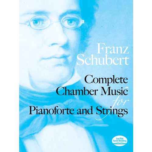 DOVER SCHUBERT FRANZ - COMPLETE CHAMBER MUSIC FOR PIANO AND STRINGS