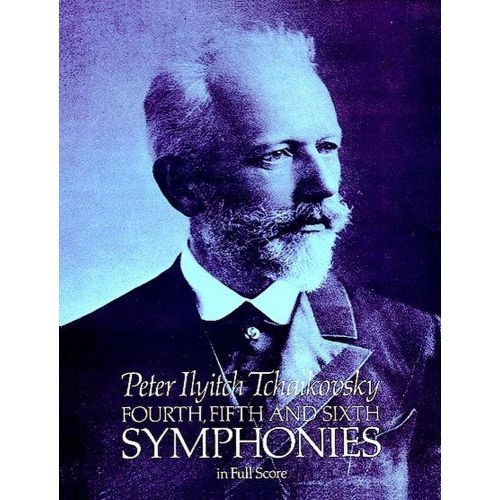 DOVER TCHAIKOWSKY P.I. - SYMPHONIES N°4,5,6 - FULL SCORE