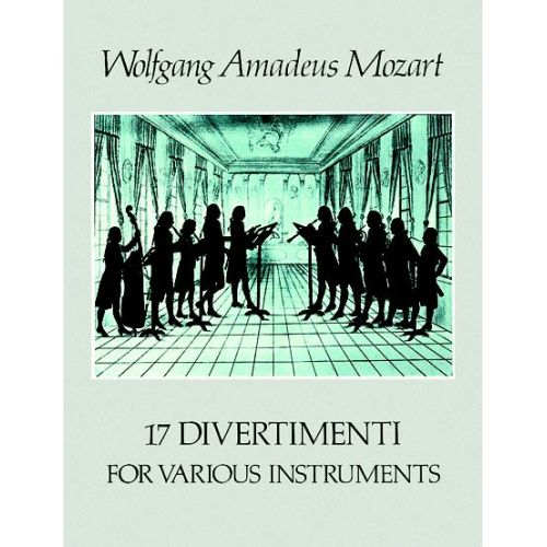 DOVER MOZART W.A. - 17 DIVERTIMENTI FOR VARIOUS INSTRUMENTS