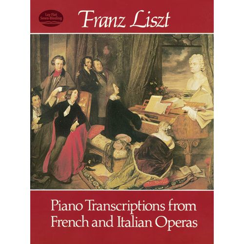 DOVER LISZT F. - PIANO TRANSCRIPTIONS FROM FRENCH AND ITALIAN OPERAS