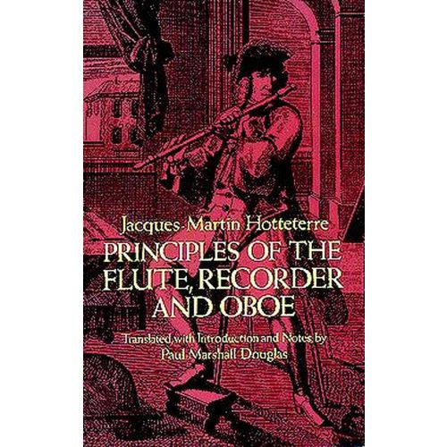 DOVER HOTTETERRE J.M. - PRINCIPLES OF THE FLUTE - RECORDER, OBOE