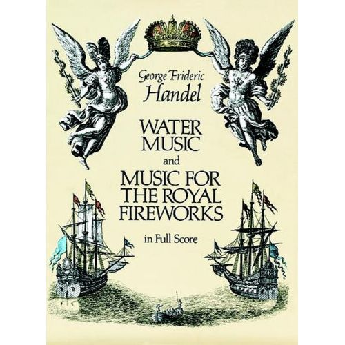 DOVER HAENDEL G.F. - WATER MUSIC AND MUSIC FOR THE ROYAL FIREWORKS - FULL SCORE