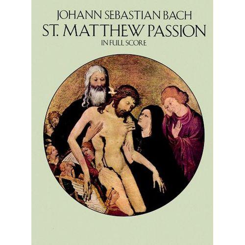 DOVER BACH J.S. - SAINT MATTHEW PASSION - FULL SCORE