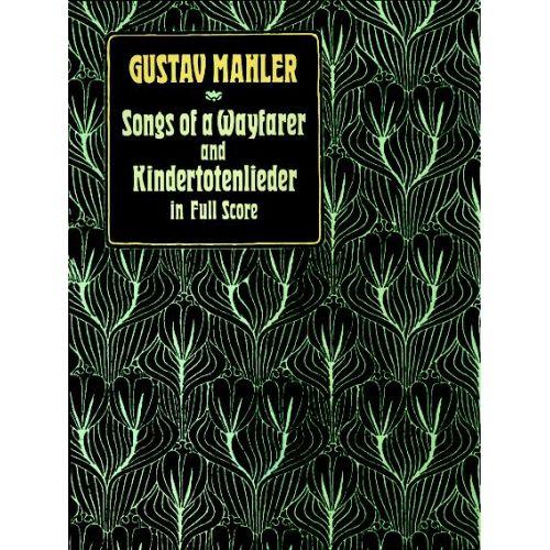 DOVER MAHLER G. - SONGS OF A WAYFARER AND KINDERTOTENLIEDER - FULL SCORE