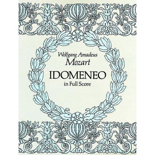 DOVER MOZART W.A. - IDOMENEO - FULL SCORE